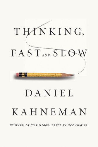 A book to make your question everything you thought you knew: the implications of Daniel Kahneman's Thinking, Fast and Slow
